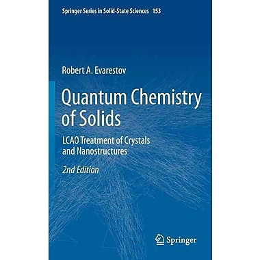 Quantum Chemistry of Solids: LCAO Treatment of Crystals and Nanostructures (Springer Series in Solid-State Sciences)
