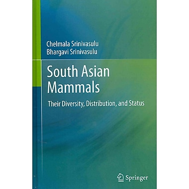 South Asian Mammals: Their Diversity, Distribution, and Status