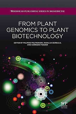 From Plant Genomics to Plant Biotechnology (Woodhead Publishing Series in Biomedicine)
