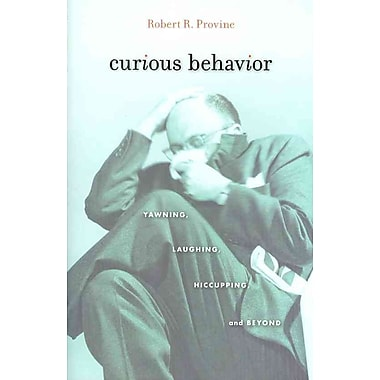 Curious Behavior: Yawning, Laughing, Hiccupping, and Beyond
