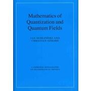Mathematics of Quantization and Quantum Fields (Cambridge Monographs on Mathematical Physics)