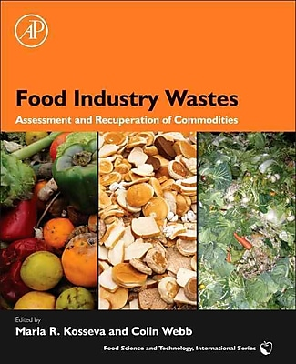 Food Industry Wastes: Assessment and Recuperation of Commodities (Food Science and Technology International Series)