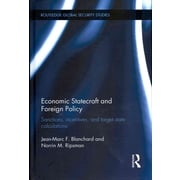 Economic Statecraft and Foreign Policy: Sanctions, Incentives, and Target State Calculations (Routledge Global Security Studies)