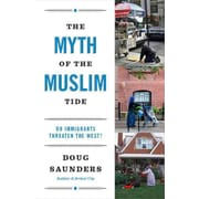 The Myth of the Muslim Tide: Do Immigrants Threaten the West? (Vintage)