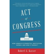 Act of Congress: How America's Essential Institution Works, and How It Doesn't (Vintage)