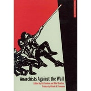 Anarchists Against the Wall: Direct Action and Solidarity with the Palestinian Popular Struggle (Anarchist Interventions)