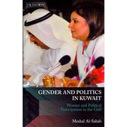 Gender and Politics in Kuwait: Women and Political Participation in the Gulf (Library of Modern Middle East Studies)