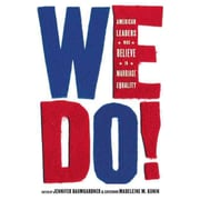 We Do!: American Leaders Who Believe in Marriage Equality