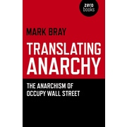 Translating Anarchy: The Anarchism of Occupy Wall Street