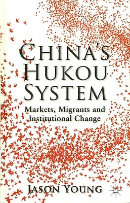 China's Hukou System: Markets, Migrants and Institutional Change