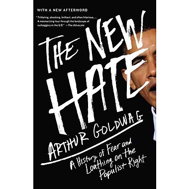 The New Hate: A History of Fear and Loathing on the Populist Right (Vintage)