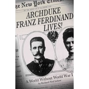 "St. Martin's Press ""Archduke Franz Ferdinand Lives!: A World without World War I"" Hardcover Book"