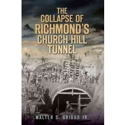 """History Press """"The Collapse of Richmond's Church Hill Tunnel"""" Book"""