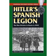 "STACKPOLE BOOKS ""Hitler's Spanish Legion: The Blue Division in Russia in WWII"" Paperback Book"