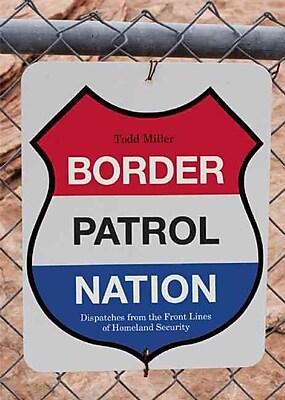 "CONSORTIUM BOOK SALES & DIST ""Border Patrol Nation"" Book"