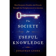 """St. Martin's Press """"The Society for Useful Knowledge: How Benjamin Franklin ..."""" Hardcover Book"""