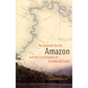 """The University of Chicago Press """"The Scramble for the Amazon and the """"Lost Paradise"""" of.."""" Book"""