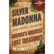 """National Book Network """"The Silver Madonna and Other Tales of America's Greatest Lost Treasures"""" Book"""