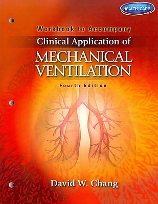 """CENGAGE LEARNING® """"Workbook for Chang's Clinical Application of Mechanical Ventilation"""" Book"""