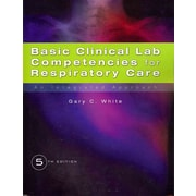 "CENGAGE LEARNING® ""Basic Clinical Lab Competencies For Respiratory Care"" Book"