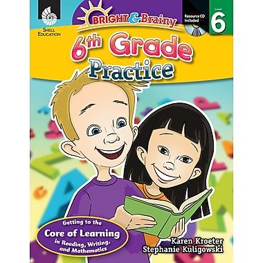 Bright & Brainy: 6th Grade Practice