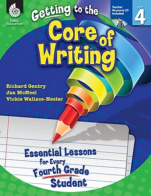 Getting to the Core of Writing: Essential Lessons for Every Fourth Grade Student