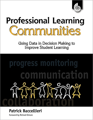 Professional Learning Communities: Using Data in Decision Making to Improve Student Learning