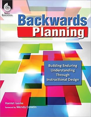 Backwards Planning: Building Enduring Understanding Through Instructional Design