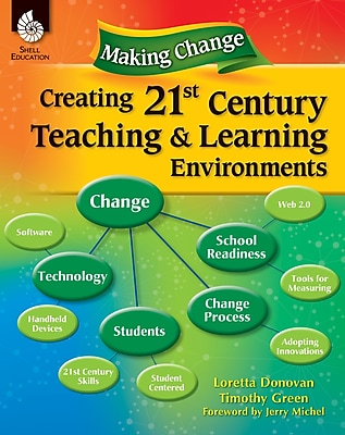 Making Change: Creating a 21st Century Teaching and Learning Environment
