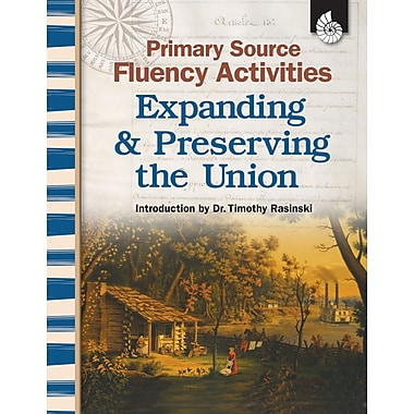Primary Source Fluency Activities: Expanding & Preserving the Union