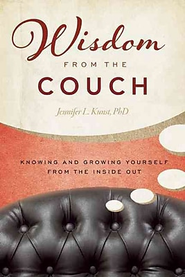 Wisdom from the Couch: Knowing and Growing Yourself from the Inside Out