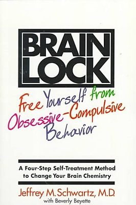 Brain Lock: Free Yourself from Obsessive-Compulsive Behavior : A Four-Step Self-Treatment Method to Change Your Brain Chemistry