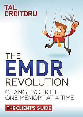 The EMDR Revolution: Change Your Life One Memory at a Time: The Client's Guide