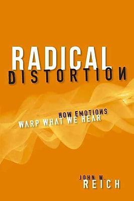 Radical Distortion: How Emotions Warp What We Hear