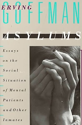 asylums essays on the social