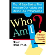 Who Am I?: The 16 Basic Desires That Motivate Our Actions and Define Our Personality