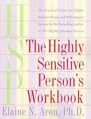 The Highly Sensitive Person's Workbook: The Practical Guide for Highly Sensitive People and Hsp Support Groups