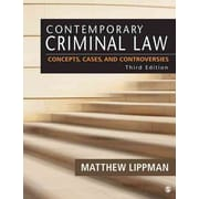 Contemporary Criminal Law: Concepts, Cases, and Controversies
