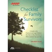 Checklist for Family Survivors: A Guide to the Practical and Legal Matters When Someone You Loves Dies
