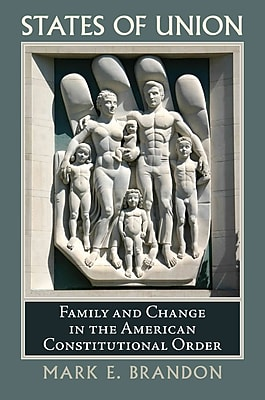 States of Union: Family and Change in the American Constitutional Order