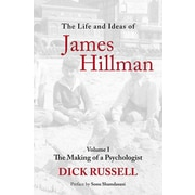 The Life and Ideas of James Hillman: The Making of a Psychologist