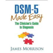 DSM-5 Made Easy: The Clinician's Guide to Diagnosis