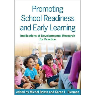 Promoting School Readiness and Early Learning: Implications of Developmental Research for Practice