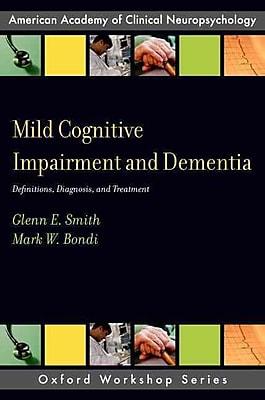 Mild Cognitive Impairment and Dementia: Definitions, Diagnosis, and Treatment