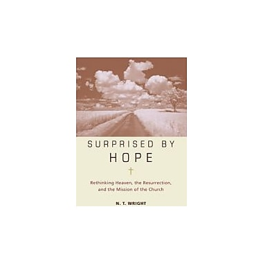Surprised by Hope: Rethinking Heaven, the Resurrection, and the Mission of the Church, Used Book (9780061551826)