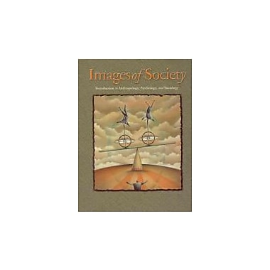 Images of Society: Introduction to Anthropology, Psychology, and Sociology, Used Book (9780070880320)