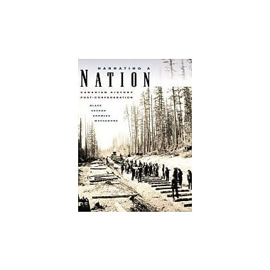 Narrating a Nation: Canadian History Post-Confederation [Paperback], Used Book (9780070956421)