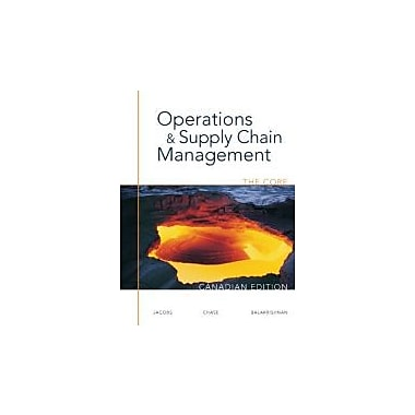 Operations and Supply Chain Management: The Core, Canadian Edition, New Book (9780070969070)