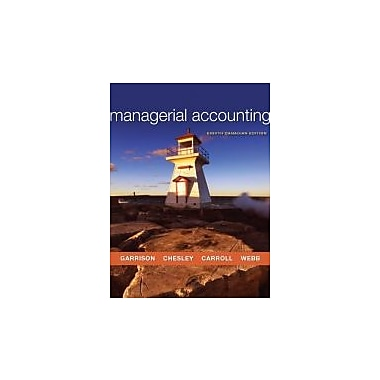 Managerial Accounting, 8th Cdn Ed. w/Connect Access Card, New Book (9780071048095)