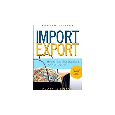 Import/Export: How to Take Your Business Across Borders, New Book (9780071482554)